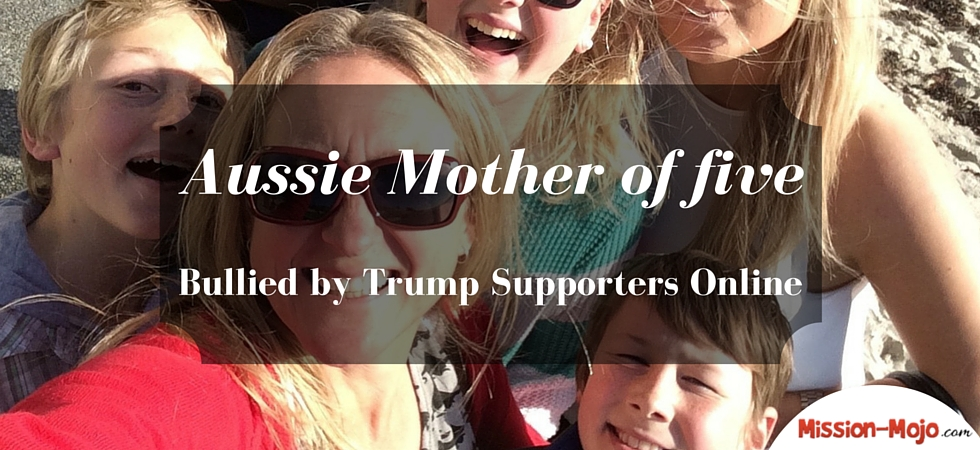 Aussie Mother of Five Bullied By Trump Supporters – by accident!